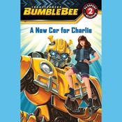 Transformers Bumblebee: A New Car for Charlie Audiobook, by Author Info Added Soon