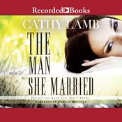 The Man She Married Audiobook, by Cathy Lamb