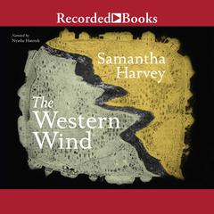 The Western Wind Audiobook, by Samantha Harvey