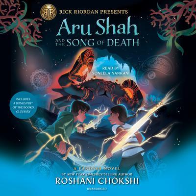 Aru Shah and the Song of Death (A Pandava Novel Book 2) Audiobook, by Roshani Chokshi