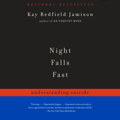 Night Falls Fast: Understanding Suicide Audiobook, by Kay Redfield Jamison