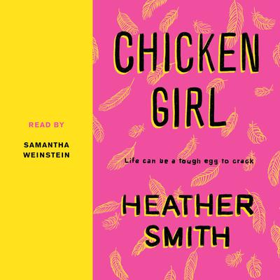 Chicken Girl Audiobook, by Heather Smith