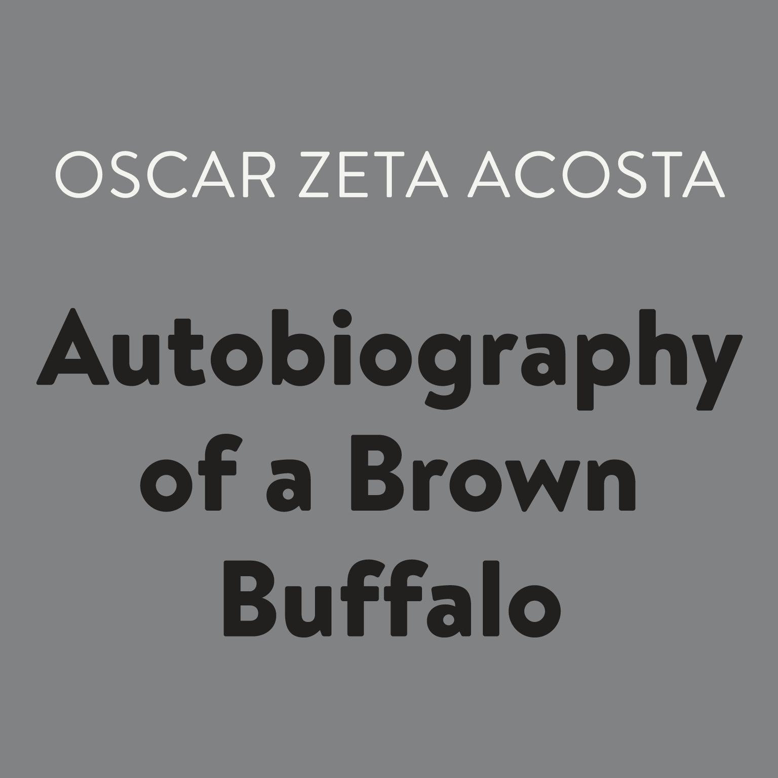 Autobiography of a Brown Buffalo Audiobook, by Oscar Zeta Acosta