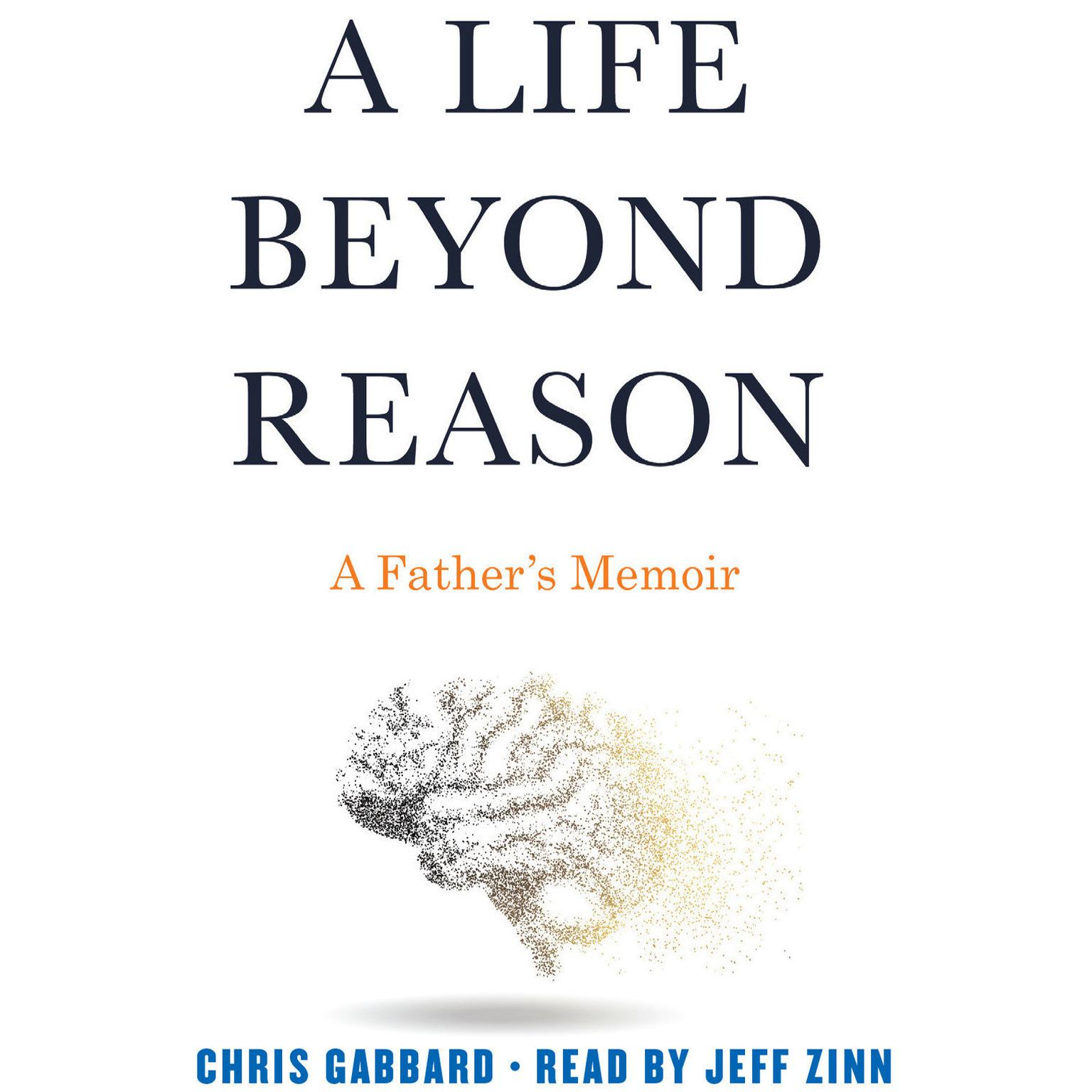 Printable A Life Beyond Reason: A Father's Memoir Audiobook Cover Art