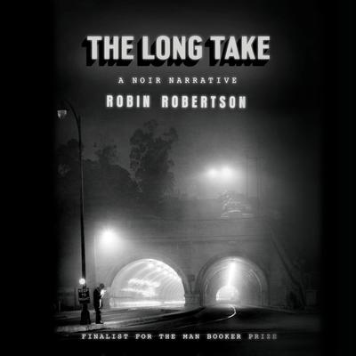 The Long Take: A noir narrative Audiobook, by Robin Robertson