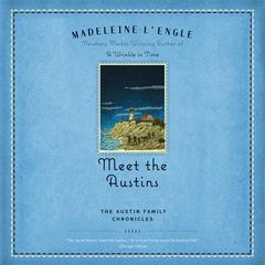 Meet the Austins: Book One of The Austin Family Chronicles Audiobook, by Madeleine L'Engle