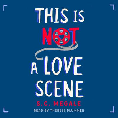 This Is Not a Love Scene: A Novel Audiobook, by S. C. Megale