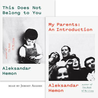 My Parents / This Does Not Belong to You: An Introduction Audiobook, by Aleksandar Hemon