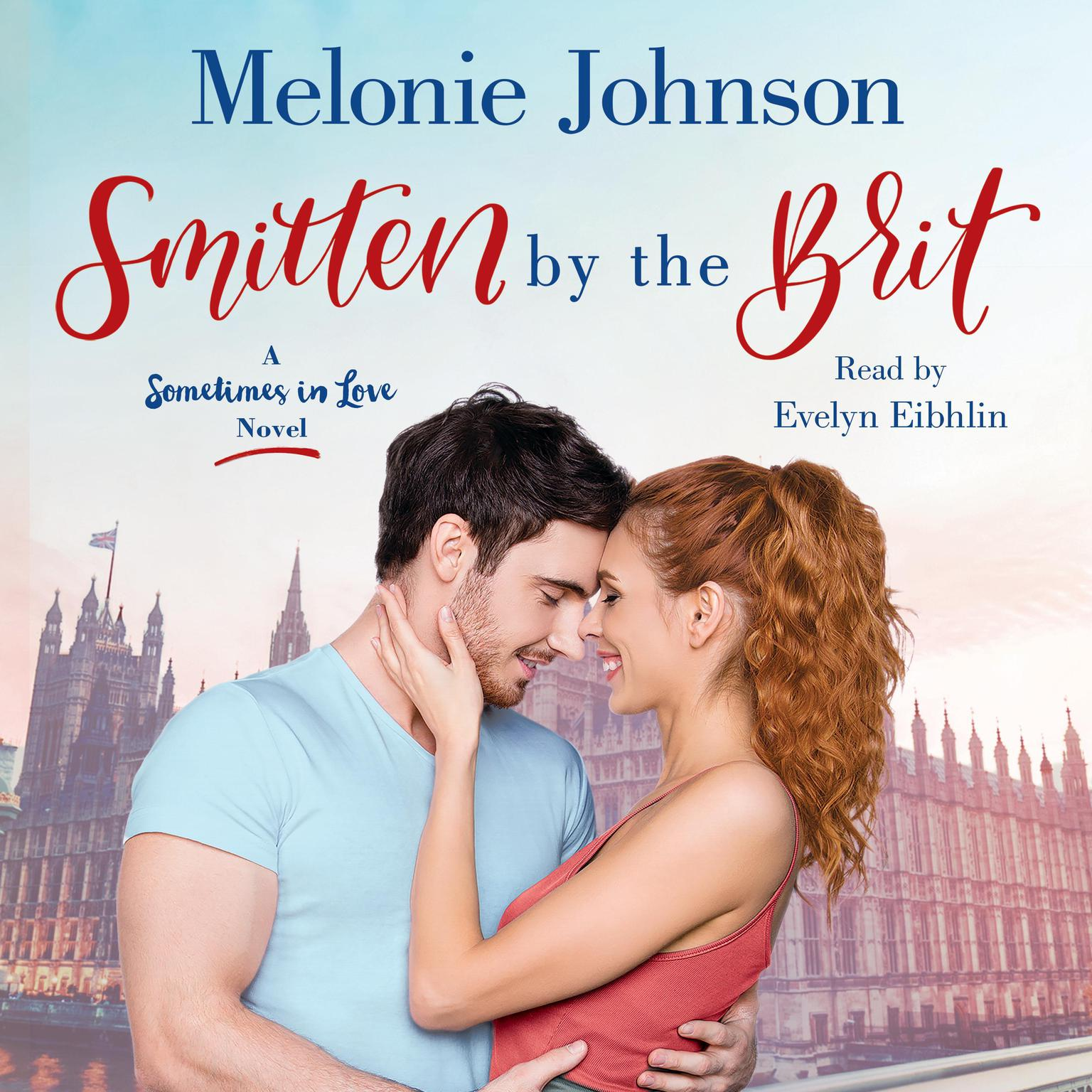 Printable Smitten by the Brit: A Sometimes in Love Novel Audiobook Cover Art