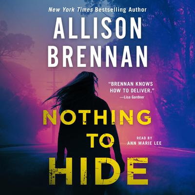 Nothing to Hide Audiobook, by Allison Brennan