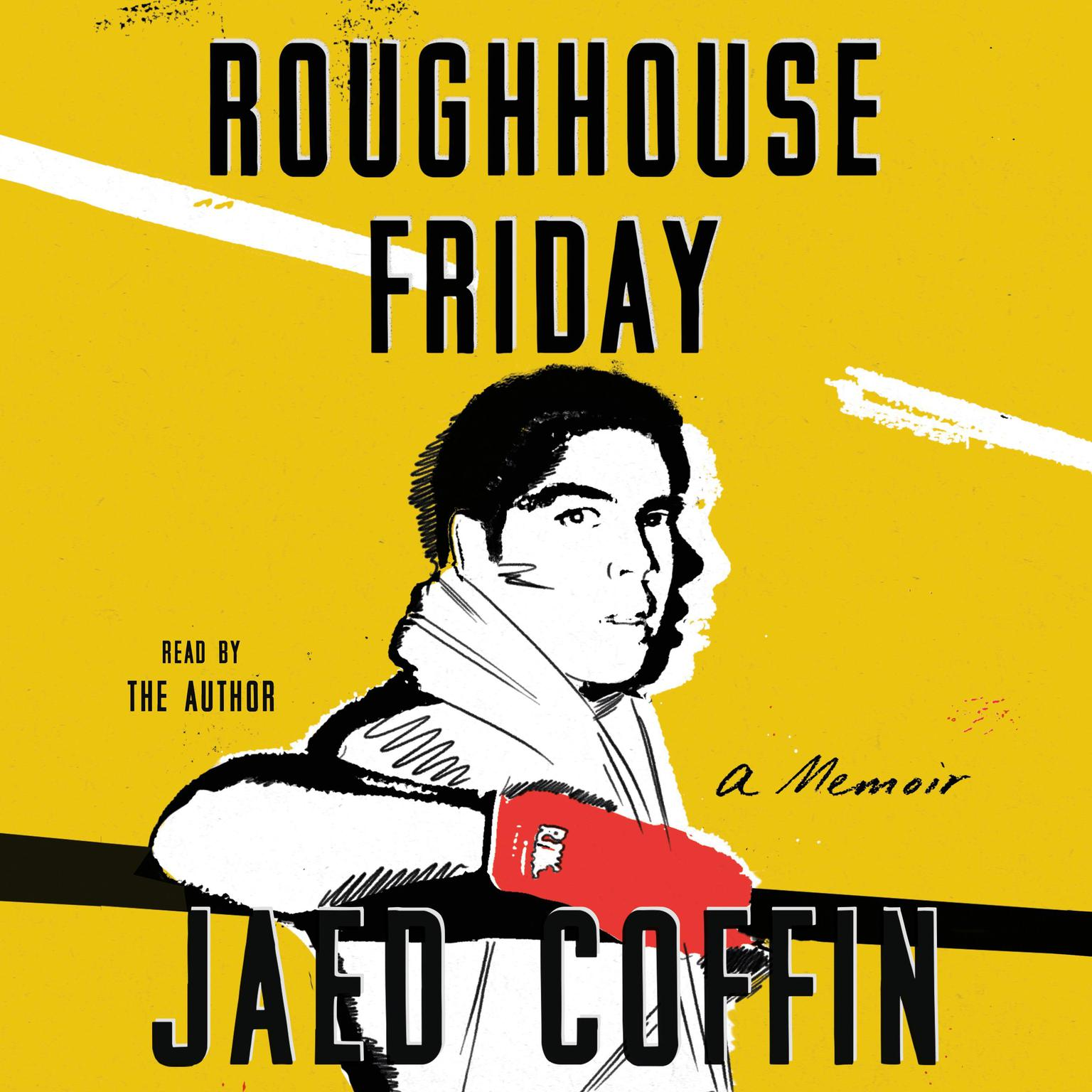 Roughhouse Friday: A Memoir Audiobook, by Jaed Coffin