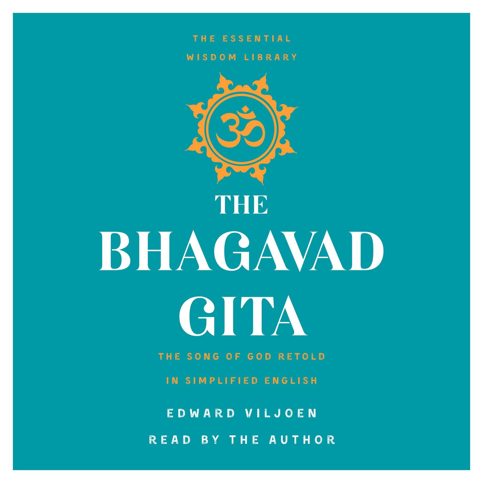 Printable The Bhagavad Gita: The Song of God Retold in Simplified English (The Essential Wisdom Library) Audiobook Cover Art