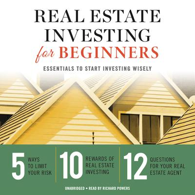 Real Estate Investing for Beginners: Essentials to Start Investing Wisely Audiobook, by Tycho Press