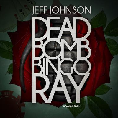 Deadbomb Bingo Ray Audiobook, by Jeff Johnson