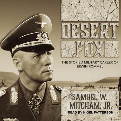 Desert Fox: The Storied Military Career of Erwin Rommel Audiobook, by Samuel W. Mitcham