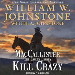 Kill Crazy Audiobook, by J. A. Johnstone, William W. Johnstone