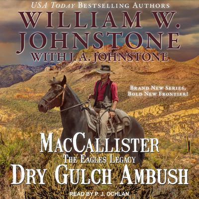 MacCallister: The Eagles Legacy: Dry Gulch Ambush Audiobook, by J. A. Johnstone