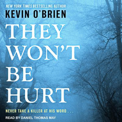 They Wont Be Hurt Audiobook, by Kevin O'Brien