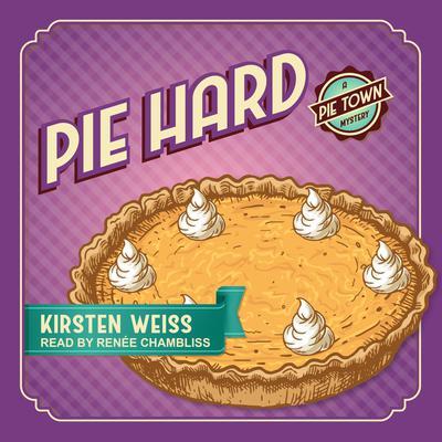 Pie Hard Audiobook, by Kirsten Weiss