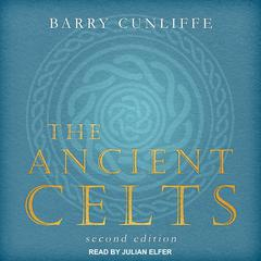 The Ancient Celts: Second Edition Audiobook, by Barry Cunliffe