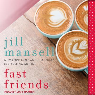 Fast Friends Audiobook, by Jill Mansell