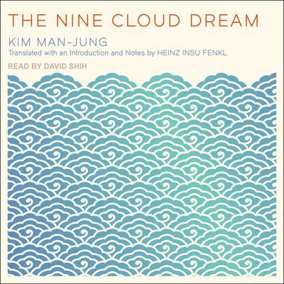The Nine Cloud Dream Audiobook, by Kim Man-jung