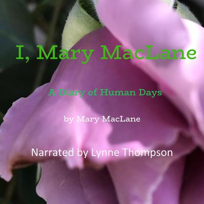 I, Mary MacLane: A Diary of Human Days Audiobook, by Mary MacLane