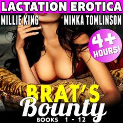 Brats Bounty - 12 Pack - Books 1 - 12 (Lactation Erotica Bundle) Audiobook, by Millie King