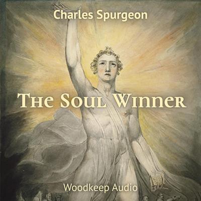 The Soul Winner Audiobook, by Charles Spurgeon