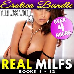 Real MILFs 12-Pack Erotica Bundle - Books 1 - 12 (Cougar Erotica) Audiobook, by Tori Westwood