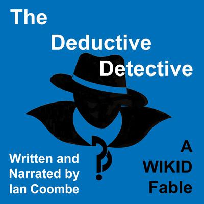 The Deductive Detective Audiobook, by Ian Coombe