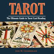 Tarot: The Ultimate Guide to Tarot Card Reading