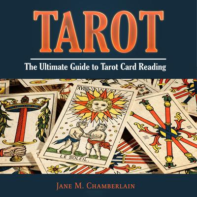 Tarot: The Ultimate Guide to Tarot Card Reading Audiobook, by Jane M. Chamberlain