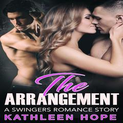 The Arrangement: A Swingers Romance Story  Audiobook, by Kathleen Hope