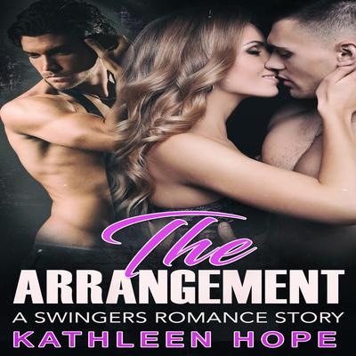 The Arrangement: A Swingers Romance Story  Audiobook, by