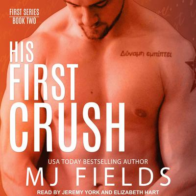 His First Crush: Logans Story Audiobook, by MJ Fields