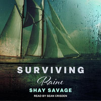 Surviving Raine Audiobook, by Shay Savage