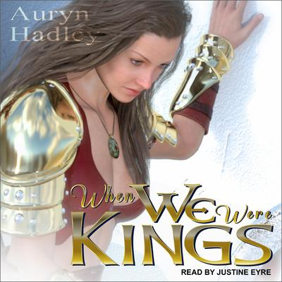 When We Were Kings Audiobook, by Auryn Hadley