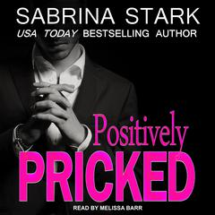 Positively Pricked Audiobook, by Sabrina Stark