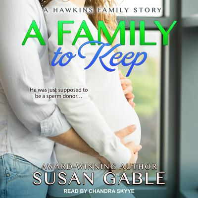 A Family to Keep Audiobook, by Susan Gable