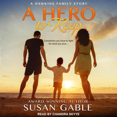 A Hero to Keep Audiobook, by Susan Gable