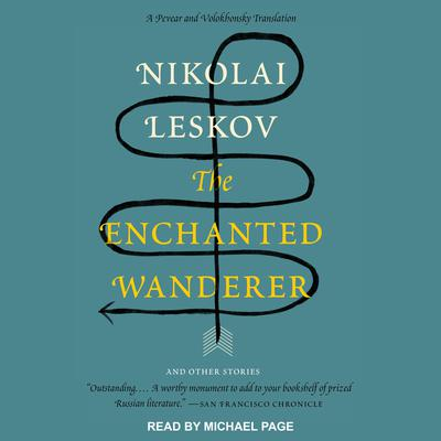 The Enchanted Wanderer: And Other Stories Audiobook, by Nikolai Leskov