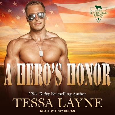 A Heros Honor: Resolution Ranch Audiobook, by Tessa Layne