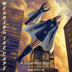 Wearing the Cape Audiobook, by Marion G. Harmon