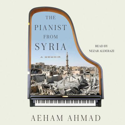 The Pianist from Syria: A Memoir Audiobook, by Aeham Ahmad