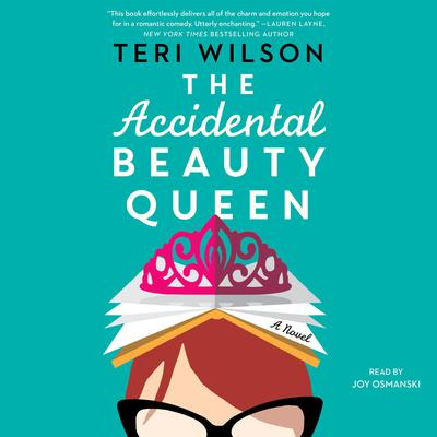 The Accidental Beauty Queen Audiobook, by Teri Wilson