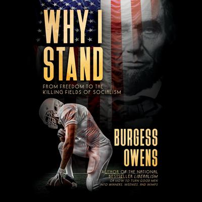Why I Stand: From Freedom to the Killing Fields of Socialism Audiobook, by Burgess Owens