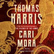 Cari Mora: A Novel Audiobook, by Thomas Harris