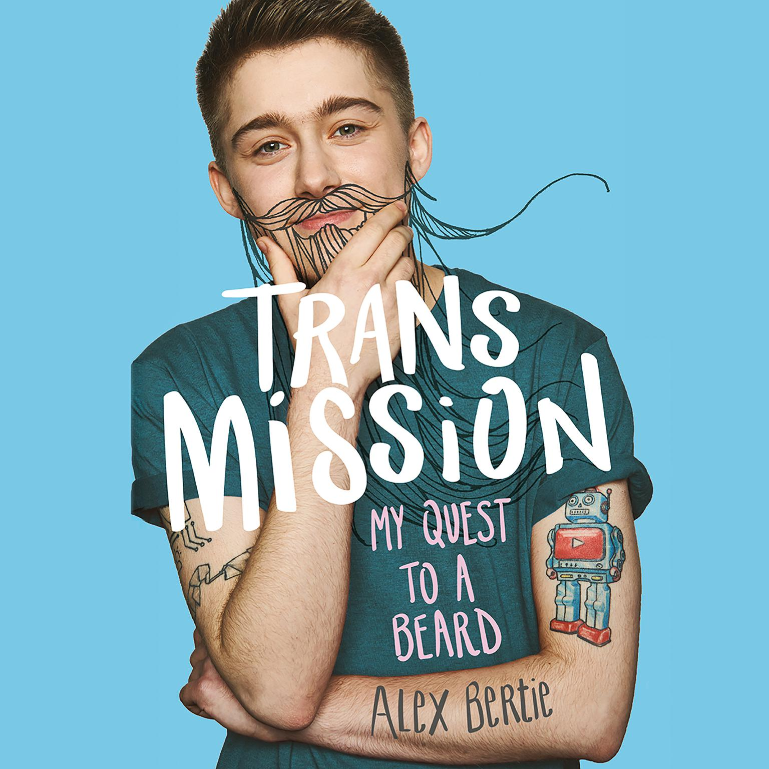 Printable Trans Mission: My Quest to a Beard Audiobook Cover Art