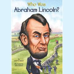 Who Was Abraham Lincoln? Audiobook, by Janet Pascal